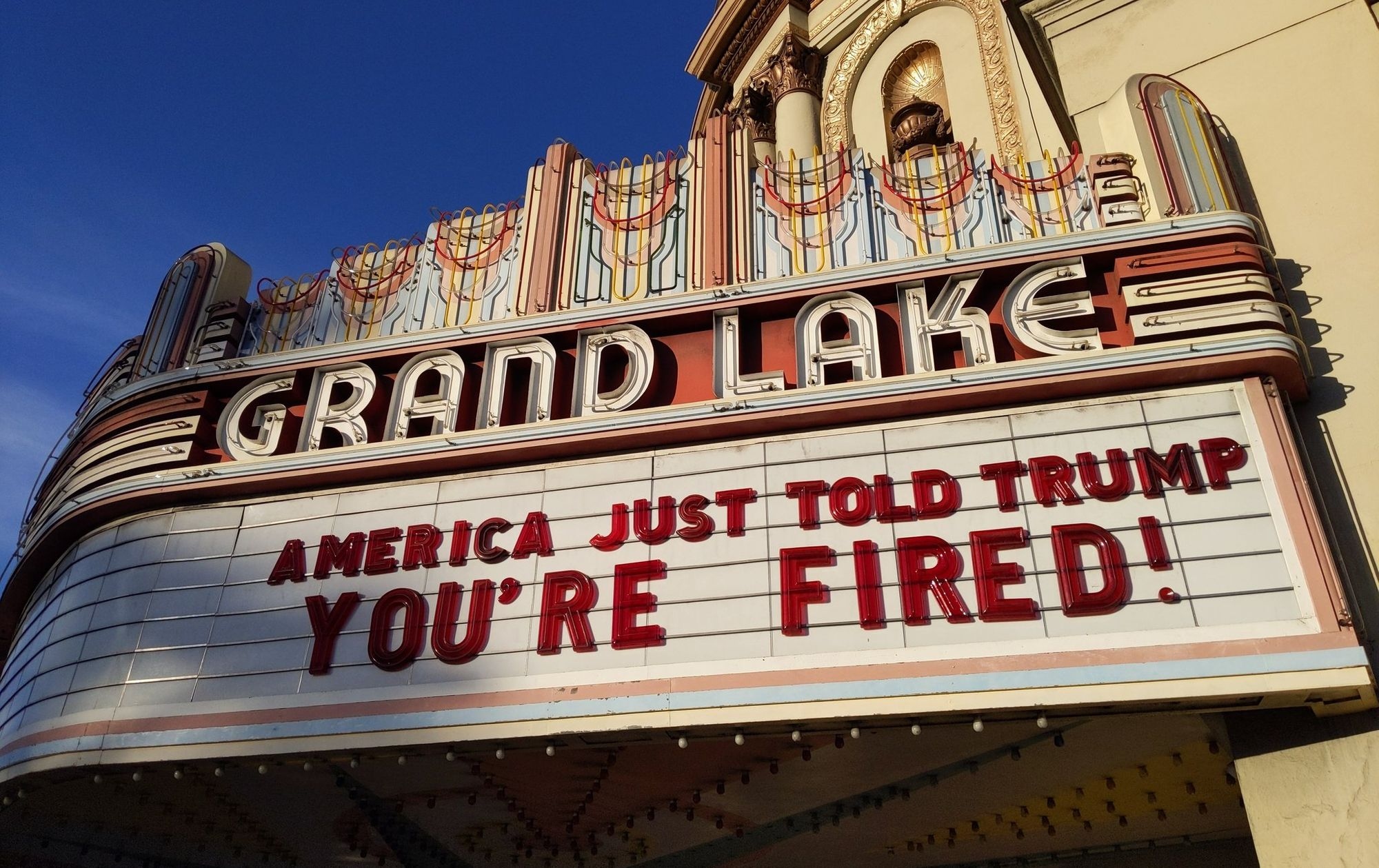 Sunday Links: Grand Lake Theater Marquee in Oakland Reads 'America Just told Trump You're Fired'