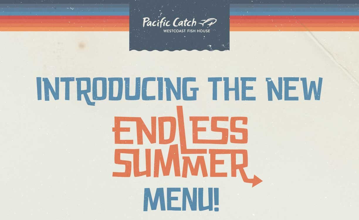 Pacific Catch Introducing The New Endless Summer Menu